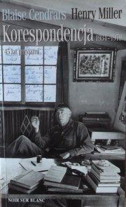 Blaise Cendrars, Henry Miller • Korespondencja 1934-1979. 45 lat przyjaźni