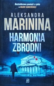 Aleksandra Marinina • Harmonia zbrodni