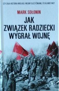 Mark Sołonin • Jak Związek Radziecki wygrał wojnę