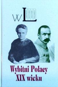 Tomasz Gąsowski • Wybitni Polacy XIX wieku. Leksykon biograficzny