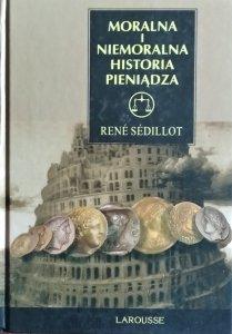 Rene Sedillot • Moralna i niemoralna historia pieniądza