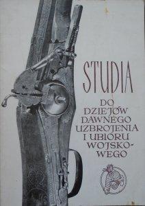 Studia i materiały do dziejów dawnego uzbrojenia i ubioru wojskowego część IV