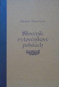 Edward Rastawiecki • Słownik rytowników polskich tudzież obcych w Polsce osiadłych lub czasowo niej pracujących