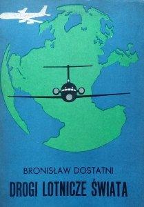 Bronisław Dostatni • Drogi lotnicze świata
