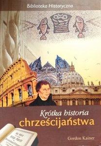 Gordon Kainer • Krótka historia chrześcijaństwa