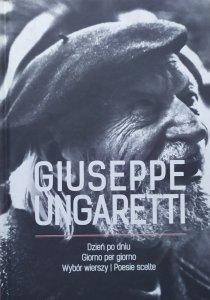 Giuseppe Ungaretti • Dzień po dniu. Wybór wierszy