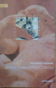 Stanisław Ossowski • Wybór pism estetycznych