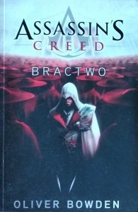 Oliver Bowden • Assassin's Creed: Bractwo