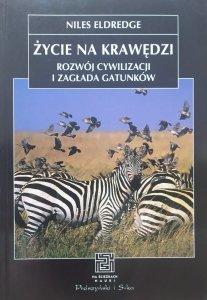 Niles Eldredge • Życie na krawędzi. Rozwój cywilizacji i zagłada gatunków