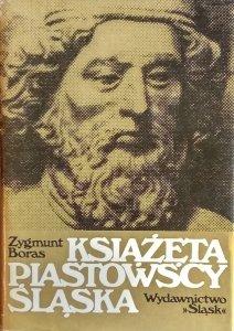 Zygmunt Boras • Książęta piastowcy Śląska