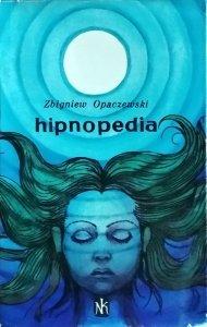 Zbigniew Opaczewski • Hipnopedia