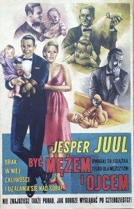 Jesper Juul • Być mężem i ojcem [książka dla niego]