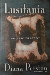 Diana Preston • Lusitania. An Epic Tragedy