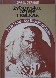 Izrael Szahak • Żydowskie dzieje i religia. Żydzi i Goje. XXX wieków historii