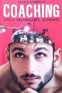 Maciej Bennewicz • Coaching czyli przebudzacz neuronów