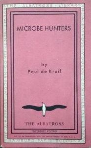 Paul de Kruif • Microbe Hunters