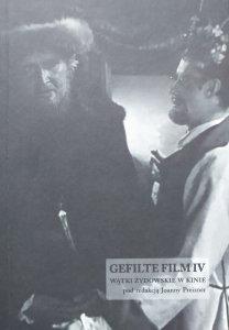 red. Joanna Preizner • Gefilte Film IV. Wątki żydowskie w kinie