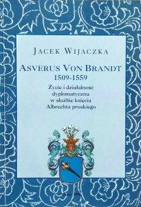 Jacek Wijaczka • Asverus Von Brandt