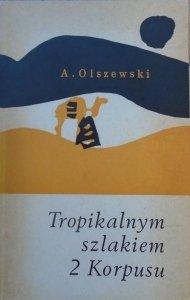 Aleksander Olszewski • Tropikalnym szlakiem 2 Korpusu