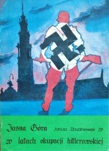 Janusz Zbudniewek • Jasna Góra w latach okupacji hitlerowskiej