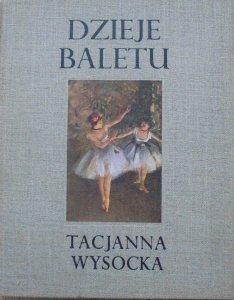 Tacjanna Wysocka • Dzieje baletu