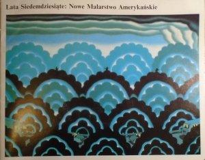 katalog wystawy • Lata siedemdziesiąte: nowe malarstwo amerykańskie