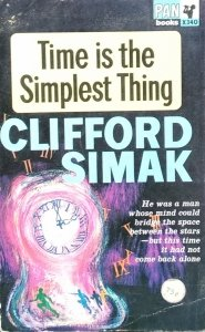 Clifford Simak • Time is the Simplest Thing