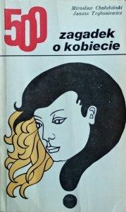 Mirosław Chałubiński, Janusz Trybusiewicz • 500 zagadek o kobiecie