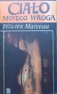Felicien Marceau • Ciało mojego wroga