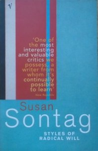 Susan Sontag • Styles of Radical Will