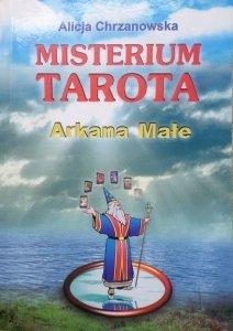 Alicja Chrzanowska • Misterium Tarota. Arkana Małe