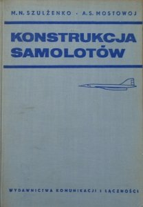 M.N.Szulżenko, A.S.Mostowoj • Konstrukcja samolotów
