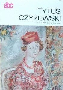 Stanisław Stopczyk • Tytus Czyżewski [malarstwo polskie monografie]