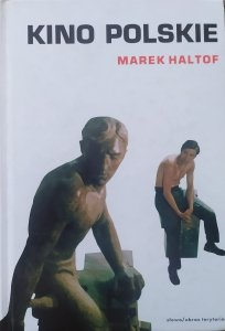 Marek Haltof • Kino polskie
