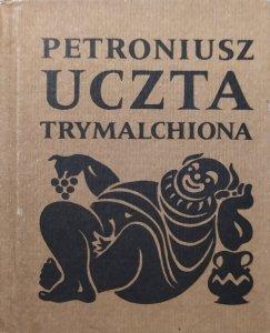 Petroniusz • Uczta Trymalchiona