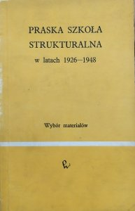 red. Maria Mayenowa • Praska Szkoła Strukturalna w latach 1926-1948
