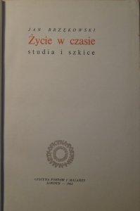 Jan Brzękowski • Życie w czasie. Studia i szkice [m.in. Poezja integralna]