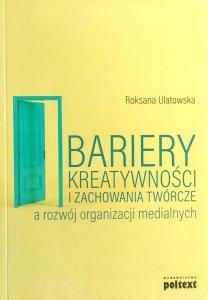 Roksana Ulatowska • Bariery kreatywności i zachowania twórcze a rozwój organizacji medialnych
