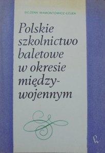 Bożena Mamontowicz-Łojek • Polskie szkolnictwo baletowe w okresie międzywojennym