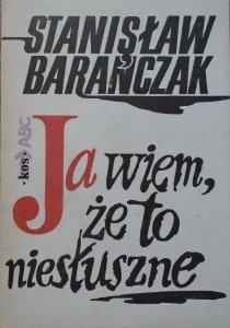 Stanisław Barańczak • Ja wiem, że to niesłuszne