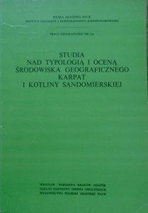 red. Leszek Starkel • Studia nad typologią i oceną środowiska geograficznego Karpat i Kotliny Sandomierskiej