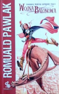 Romuald Pawlak • Wojna balonowa. Pogodnik trzeciej kategorii.