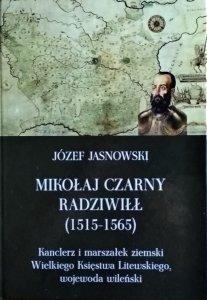 Józef Jasnowski • Mikołaj Czarny Radziwiłł
