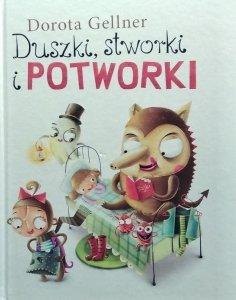 Dorota Gellner • Duszki, stworki i potworki