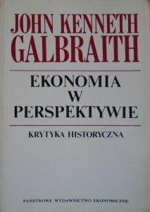 John Kenneth Galbraith • Ekonomia w perspektywie. Krytyka historyczna