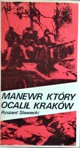 Ryszard Sławecki • Manewr który ocalił Kraków [dedykacja autorska]