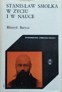 Henryk Barycz • Stanisław Smolka w życiu i w nauce