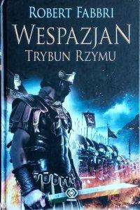 Robert Fabbri • Wespazjan. Trybun Rzymu