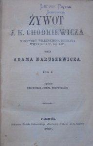 Adam Naruszewicz • Żywot J.K. Chodkiewicza wojewody wileńskiego, hetmana wielkiego W. Ks. Lit. [komplet]
