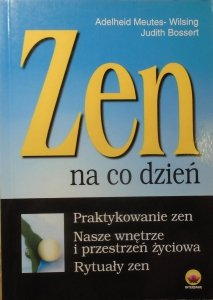 Adelheid Meutes-Wilsing, Judith Bossert • Zen na co dzień
